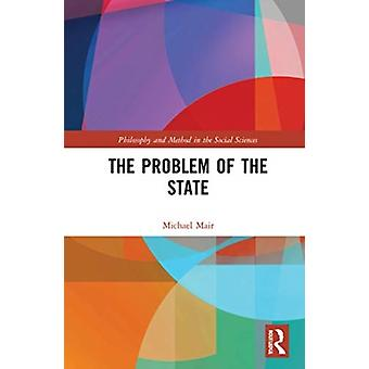 The Problem of the State by Mair & Michael University of Liverpool & UK