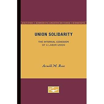 Union Solidarity by Arnold M. Rose