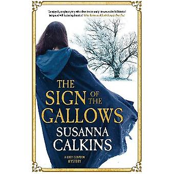 The Sign of the Gallows 5 A Lucy Campion Mystery 5