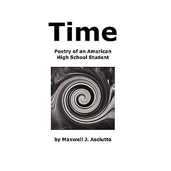 Time (Poetry of an American High School Student)