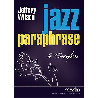 Jazz Paraphrase for Saxophone (Jeffery Wilson )