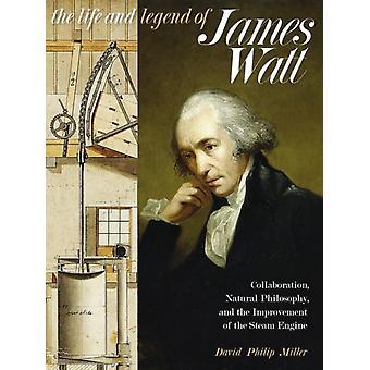 La vida y leyenda de James Watt por David Philip Miller