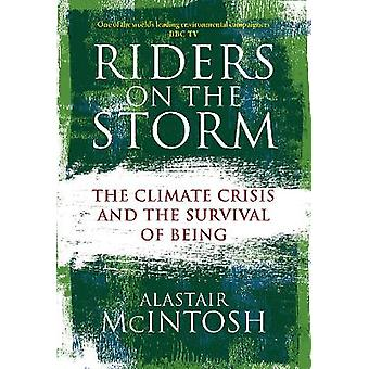 Riders on the Storm The Climate Crisis and the Survival of Being