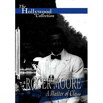 Roger Moore - Roger Moore: Matter of Class [DVD] USA import
