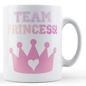 Team Princess - Printed Mug