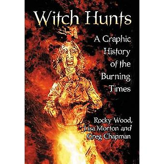 Witch Hunts - A Graphic History of the Burning Times by Rocky Wood - L