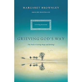 Gottes Weg - der Weg zur anhaltenden Hoffnung und Heilung von Margaret Trauer
