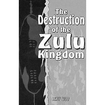 De vernietiging van het Koninkrijk van de Zulu - de burgeroorlog in Zululand - 1879