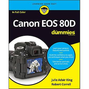 Canon EOS 80D For Dummies da Julie Adair re - Robert Correll - 9781