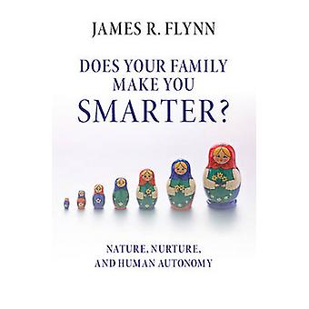 Does Your Family Make You Smarter? - Nature - Nurture - and Human Auto