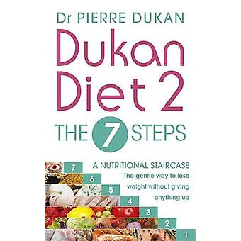 The Dukan Diet 2 - the 7 Steps by Pierre Dukan - 9781473609945 Book