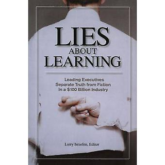 Lies About Learning - Leading Executives Separate Truth from Fiction i