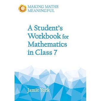 Classeur de l'élève pour les mathématiques dans la classe 7 par Jamie York - 97817