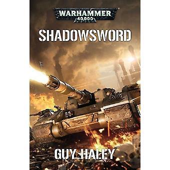 Shadowsword par Guy Haley - livre 9781784966102