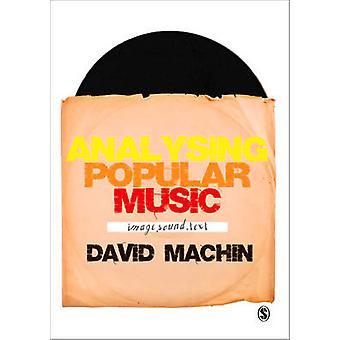 Analysing Popular Music - Image - Sound and Text by David Machin - 978