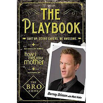 Le Playbook - poursuite vers le haut. Poussins de score. Être génial par Barney Stinson - M