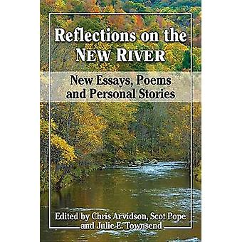 Reflections on the New River - New Essays - Poems and Personal Stories