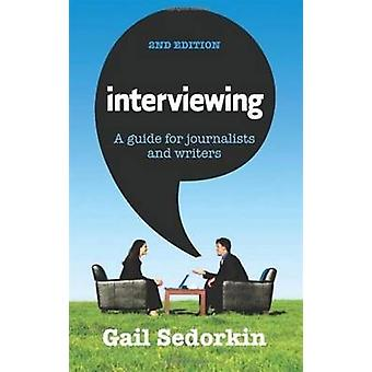 Interviewing - A Guide for Journalists and Writers (2nd edition) by Ga