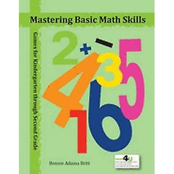 Mastering Basic Math Skills - Games for Third Through Fifth Grade by N