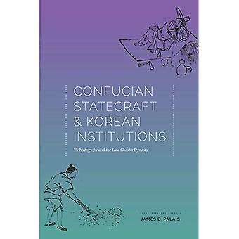 Confucian Statecraft and Korean Institutions: Yu Hyongwon and the Late Choson Dynasty (Korean Studies of the Henry...