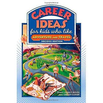 Karriär idéer för barn som tycker om äventyr och resor, andra upplagan
