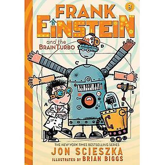 Frank Einstein and the Brainturbo: Book Three