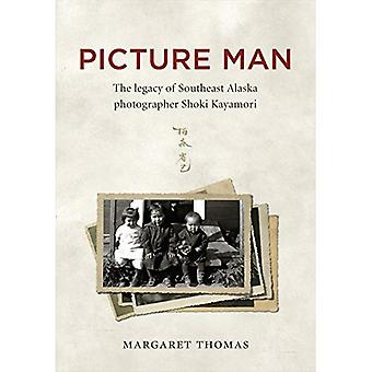 Picture Man: The Legacy of Southeast Alaska Photographer Shoki Kayamori