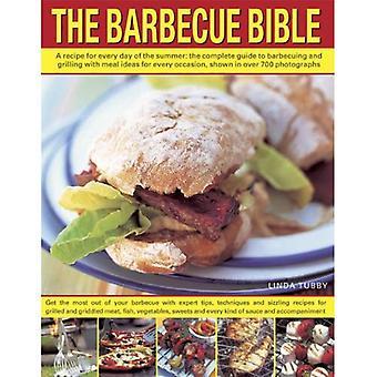 Barbecue Bibeln: Ett recept för varje dag på sommaren: den kompletta guiden till grillning och grillning med måltid idéer för varje tillfälle