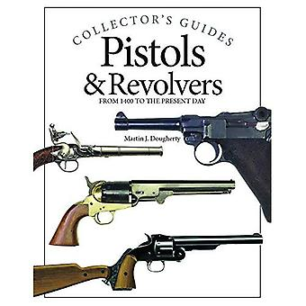 Pistols & Revolvers (Collector's Guides)