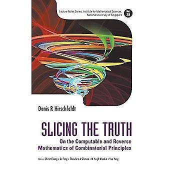 Slicing The Truth: On The Computable And Reverse Mathematics Of Combinatorial Principles (Lecture Notes Series...