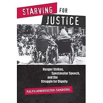 Morendo di fame per la giustizia: scioperi della fame, voce spettacolare e la lotta per la dignità