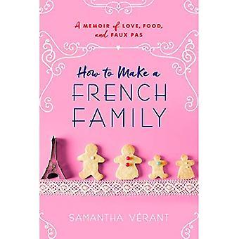Come fare una famiglia francese: un libro di memorie di amore, di cibo e di Pas del Faux