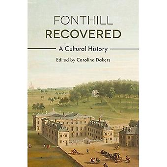 Fonthill Recovered: A Cultural History