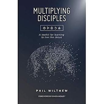 Multiplying Disciples: A toolkit for learning to live like Jesus