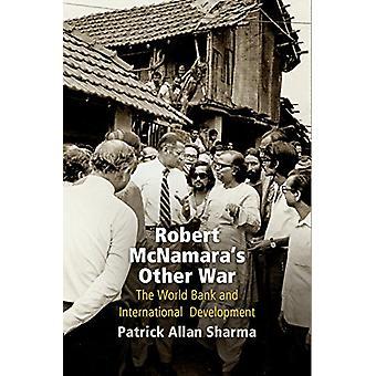 Robert Mcnamaras andra kriget - Världsbanken och internationella utveckla