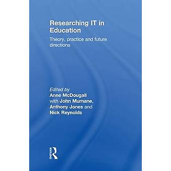 Researching It in Education Theory Practice and Future Directions by McDougall & Anne