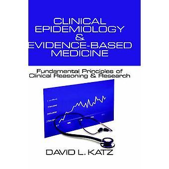 Klinisk epidemiologi evidensbaserad medicin grundläggande principer kliniska resonemang forskning av Katz & David L.