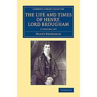 The Life and Times of Henry Lord Brougham 3 Volume Set by Henry Brougham