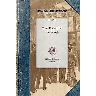 War Poetry of the South by William Gilmore Simms