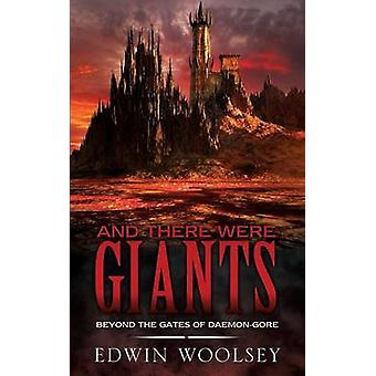 And There Were Giants Beyond The Gates Of Daemongore by Woolsey & Edwin