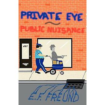 Private Eye publieke overlast door Freund & E. F.