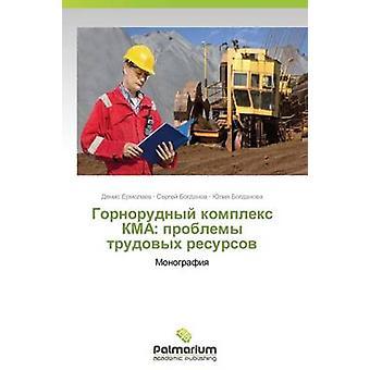 Gornorudnyy Kompleks Kma Problemy Trudovykh Resursov av Ermolaev Denis
