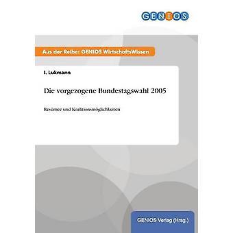 Die vorgezogene Bundestagswahl 2005Resmee und Koalitionsmglichkeiten von Lukmann & I.