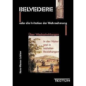 Belvedere oder die Irritation der Wahrnehmung by Lublow & HansWerner