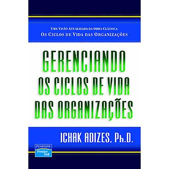 Gerenciando Os Ciclos De Vida Das Organizacoes Managing Corporate Lifecycles  Portuguese edition by Adizes Ph.D. & Ichak