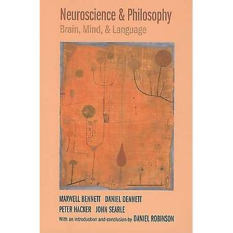 Neuroscience and Philosophy - Brain - Mind - and Language by Maxwell B