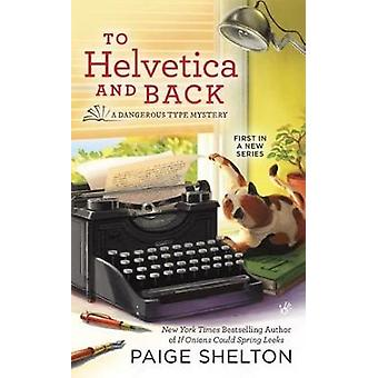 To Helvetica and Back - A Dangerous Type Mystery by Paige Shelton - 97