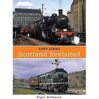 Lost Lines - Scotland Revisted by Nigel Welbourn - 9780711035171 Book
