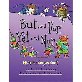 But and for - Yet and nor by Brian P. Cleary - 9780761385035 Book
