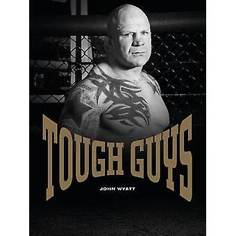 Tough Guys by John Wyatt - 9780764345227 Book